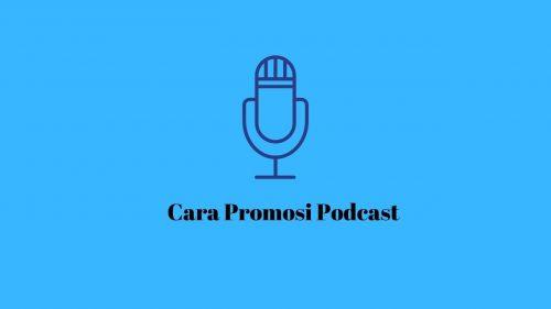 cara promosi podcast