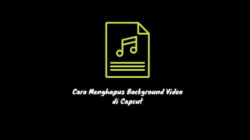 cara menghapus backgorund video di capcut