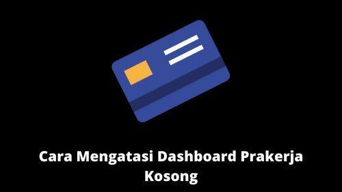 Cara Mengatasi Kenapa Dashboard Prakerja Kosong dan Blank Putih