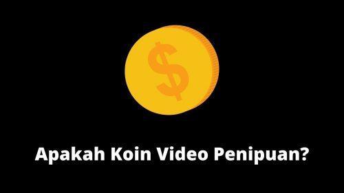 Apakah Koin Video Penipuan? Ini Dia Penjelasannya!