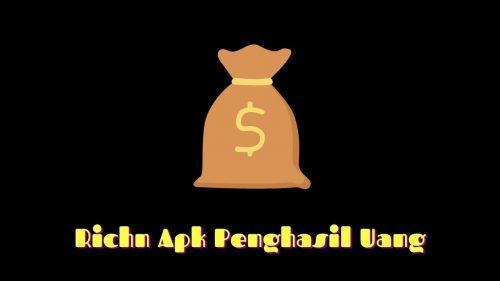 Richn Apk Penghasil Uang: Apakah Terbukti Membayar?