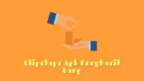 clipclaps apk penghasil uang