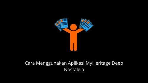 Cara Pakai Aplikasi My Heritage Deep Nostalgia Di Hp Belajarbersamayudha Com