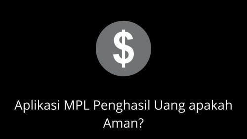 Aplikasi MPL Penghasil Uang Berbahaya?