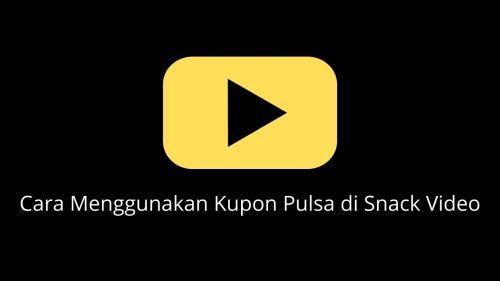 cara menggunakan kupon di snack video
