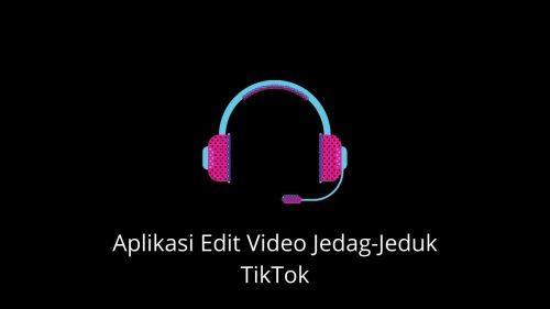 6 Aplikasi Edit Video Jedag Jedug Terbaik