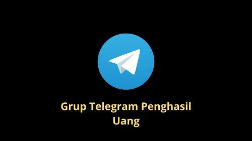 Grup Telegram Penghasil Uang Aktif 2021