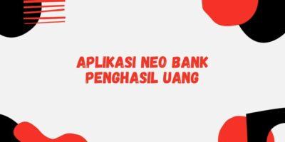 aplikasi neo bank penghasil uang